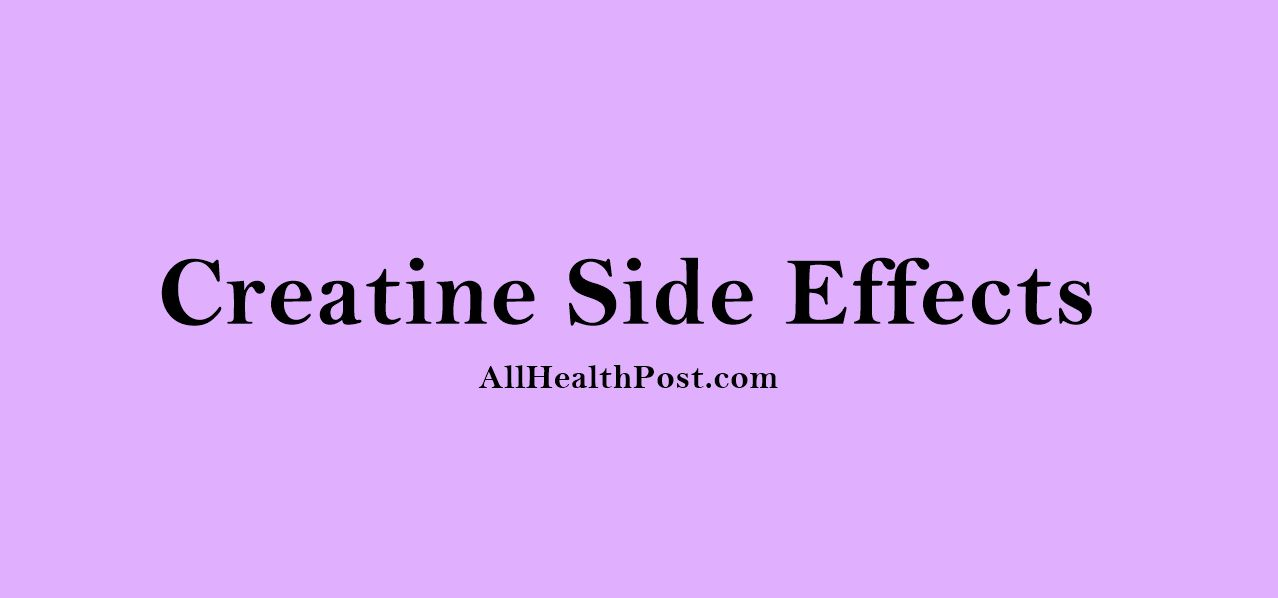 Creatine Side Effects, Creatine Supplement Side Effects