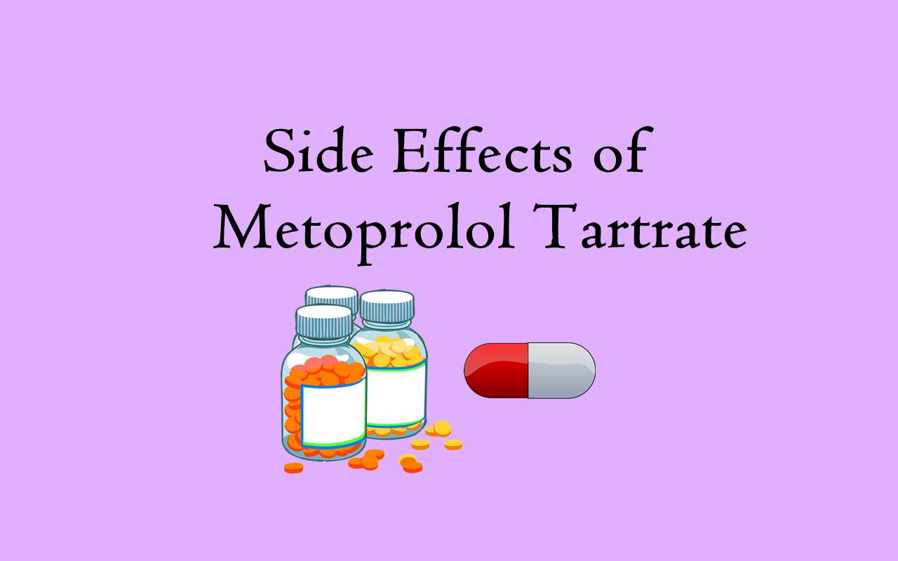 Metoprolol Tartrate 】 : 15+ Side Effects for Long Term & Short Term