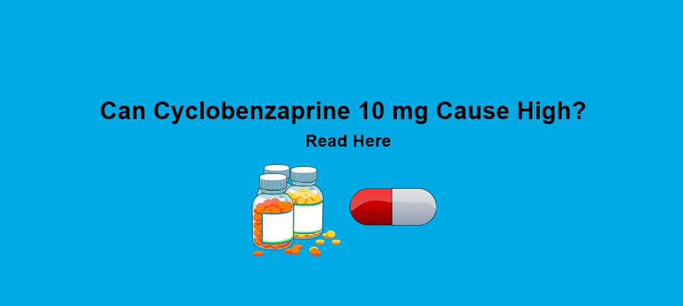 Cyclobenzaprine 10 mg High