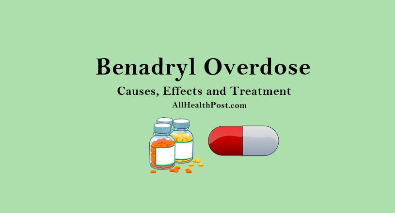 Benadryl Overdose causes, effects and treatment