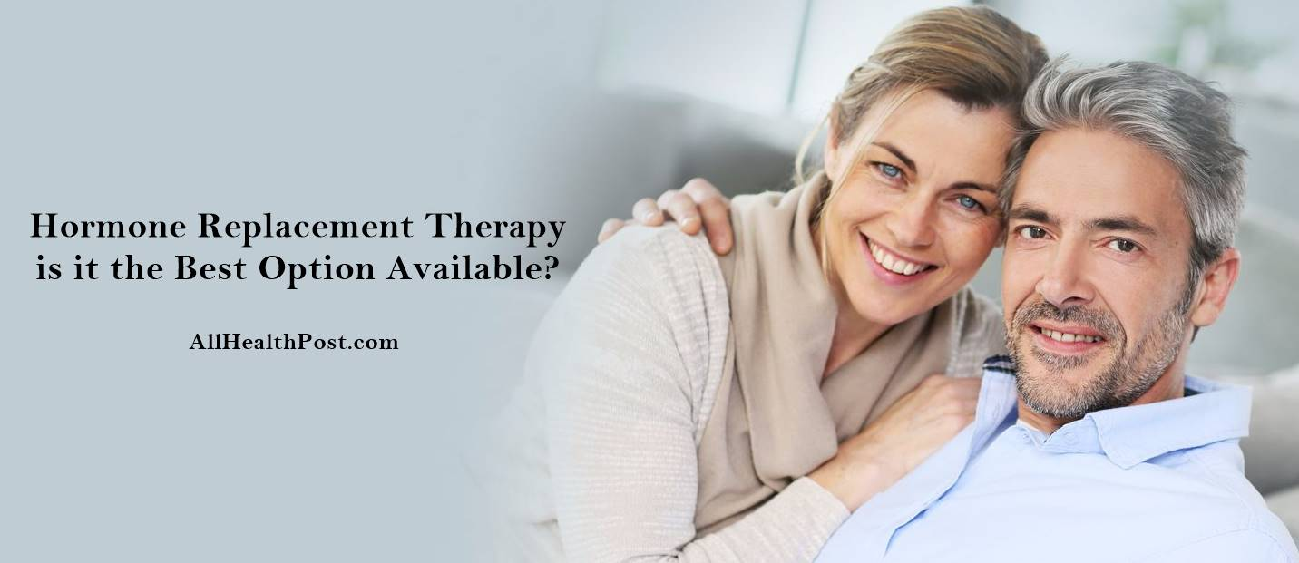 Hormone Replacement Therapy – is it the Best Option Available?
