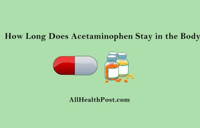 How Long Does Acetaminophen Stay in the Body?