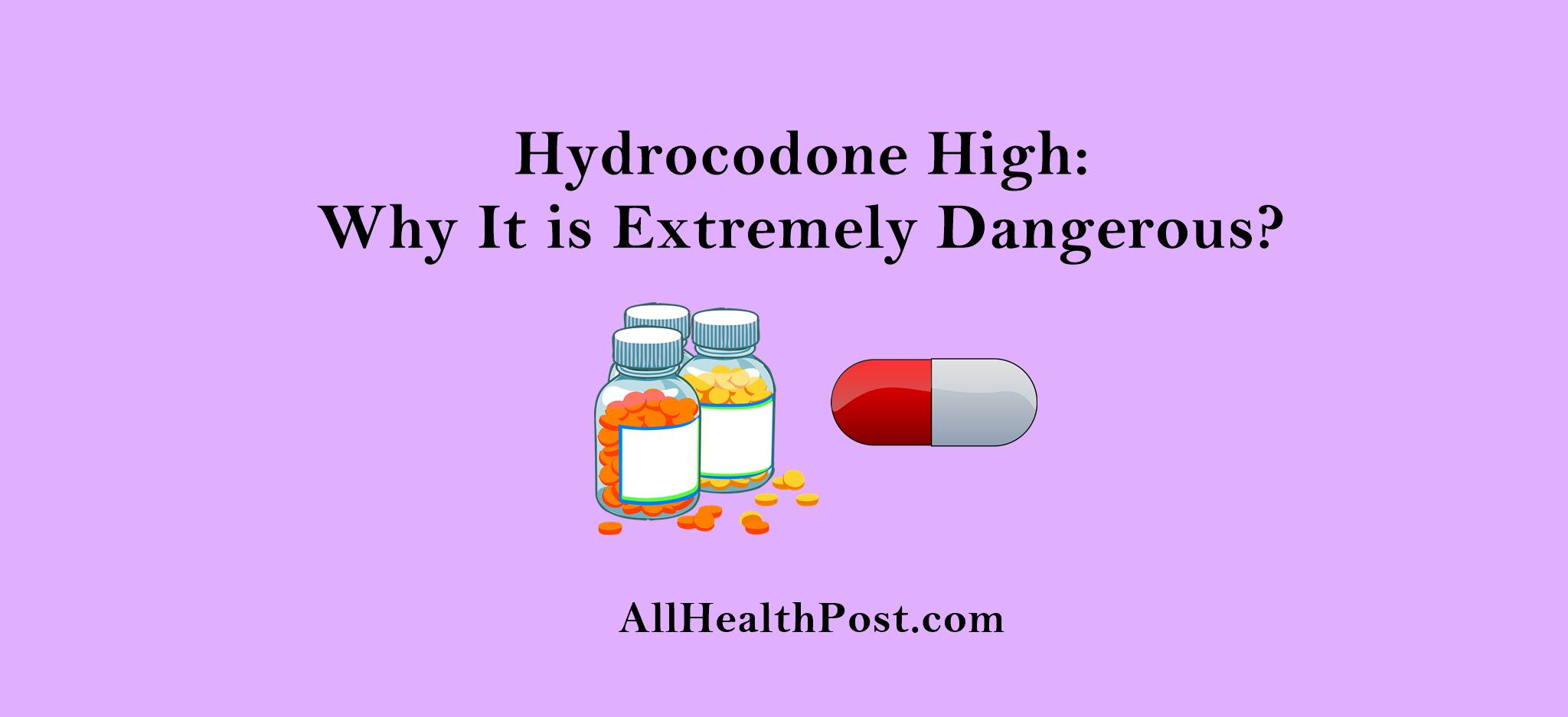 Hydrocodone High – Why It is Extremely Dangerous