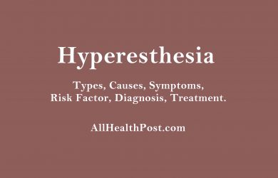 Hyperesthesia - Types, Causes, Symptoms, Risk Factor, Diagnosis, Treatment.