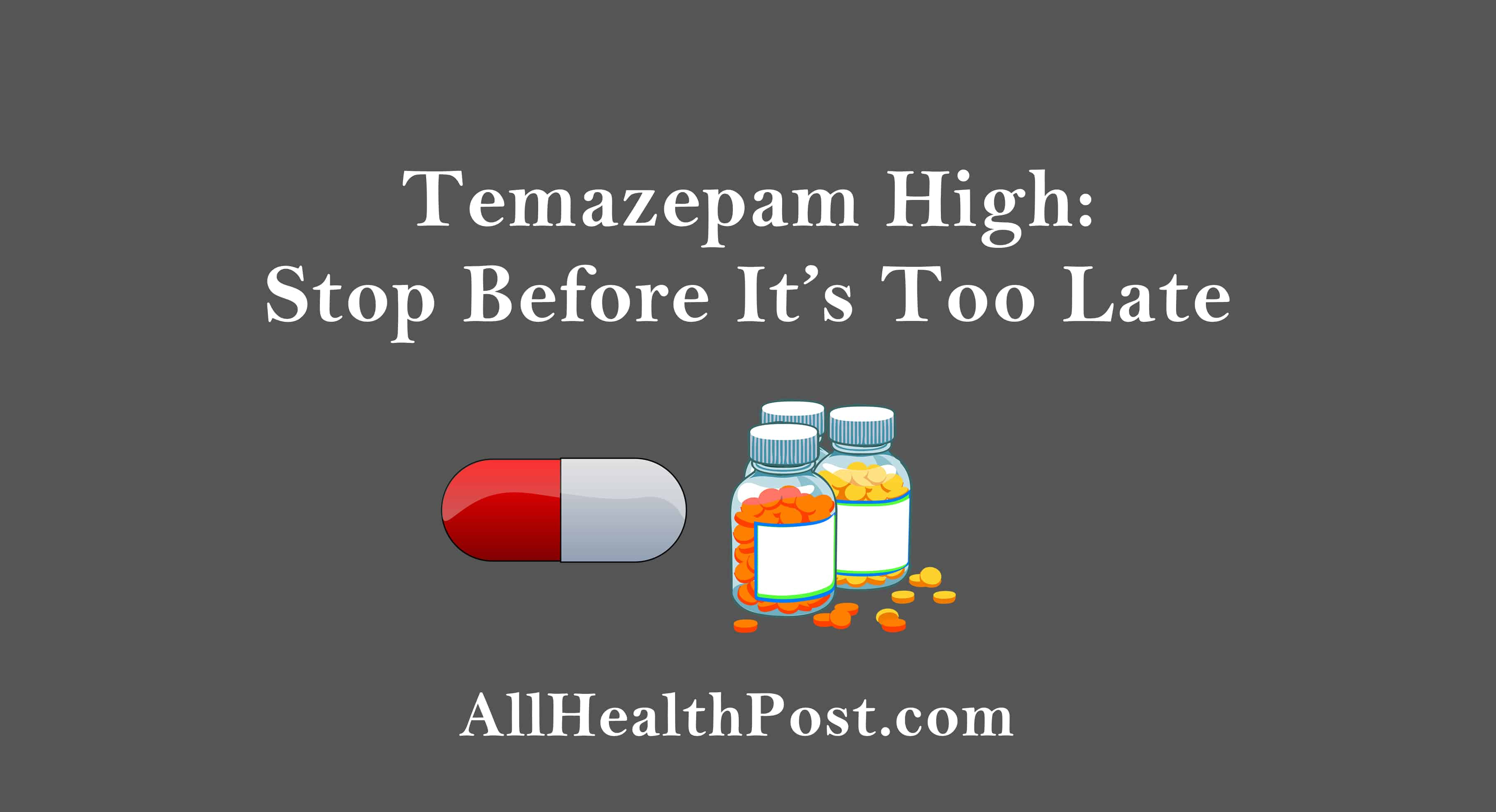 Temazepam High – Stop Before It's Too Late