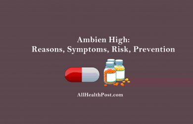 Ambien High; Reasons, Symptoms, Risk, Prevention